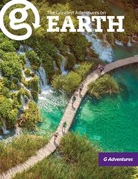 Adventure travel & tours book your trip g adventures